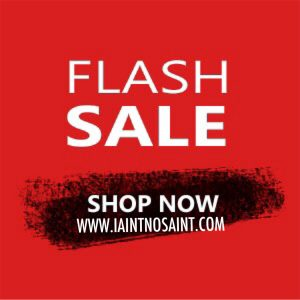 Flash Boxing Day Sale online at www.iaintnosaint.com is now on! You have 24hours...